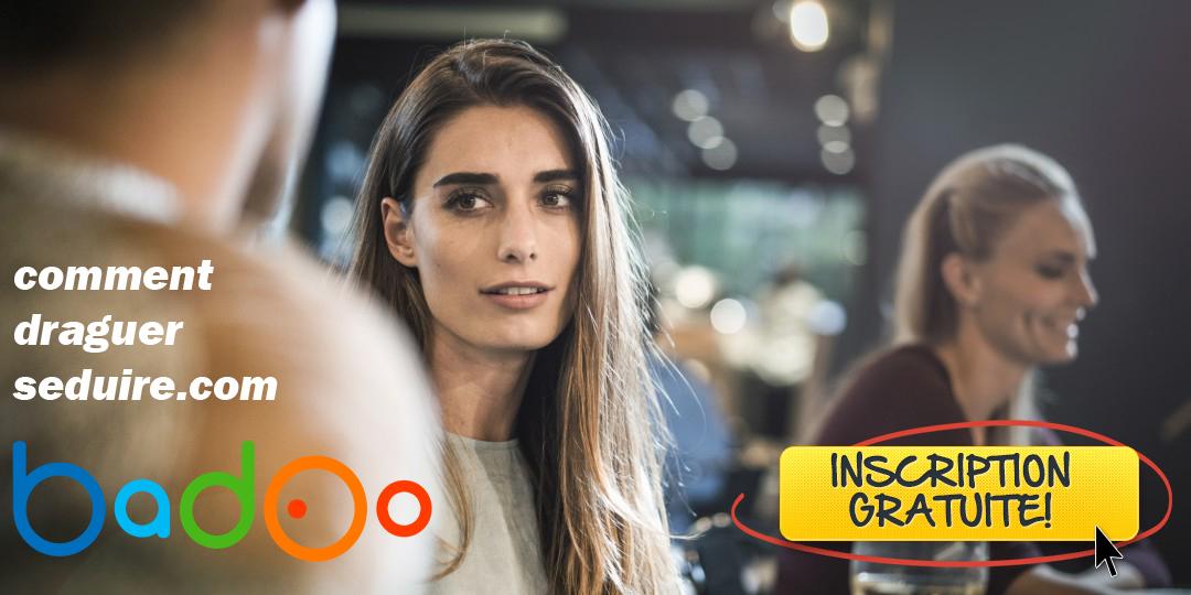 Comment détecter si une femme est attirée par vous sur Badoo?